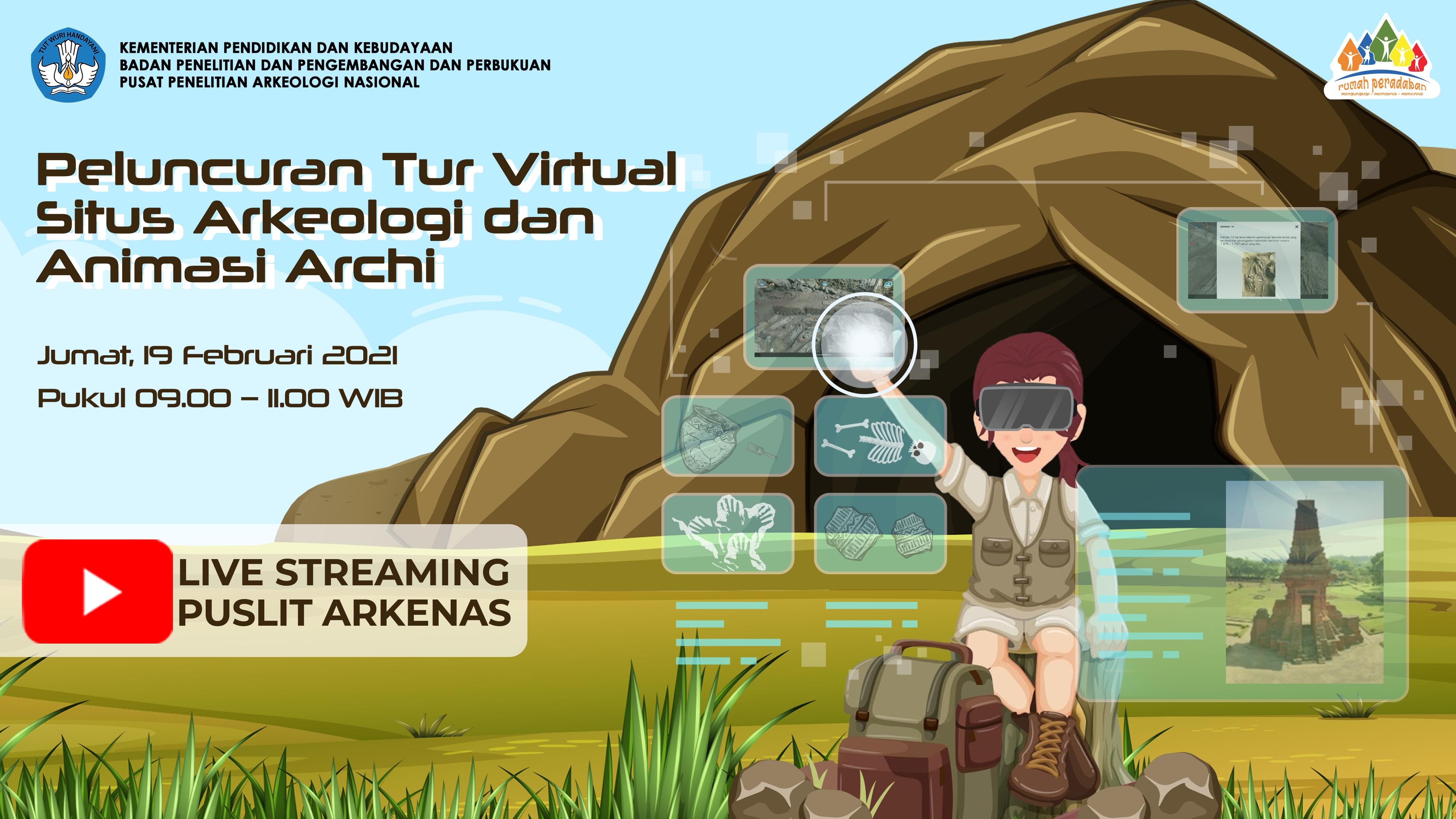 Peluncuran Tur Virtual Situs Arkeologi dan Animasi Archi